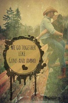 We Go Together Like Guns and Ammo