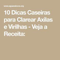 10 Dicas Caseiras para Clarear Axilas e Virilhas - Veja a Receita:
