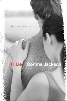 If I Lie by Corrine Jackson  |   Publication Date: August 28, 2012  |  http://corrinejackson.com  |   #YA