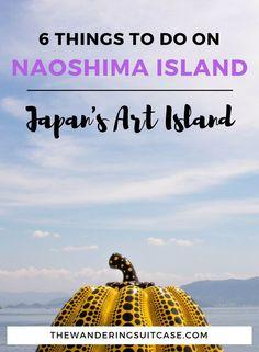 Naoshima Island: 6 things to do on Japan's Art Island – The Wandering Suitcase