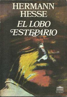 El lobo estepario, de Herman Hesse.   13 Libros épicos que la escuela te arruinó para siempre