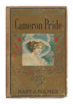 """Cameron Pride"" by Mary J. Holmes. Published by Hurst and Co., no date, circa 1890."