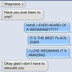 You never have to explain how perfect it is to people who've been there, because they already understand. | 25 Reasons Wegmans Is The Greatest Supermarket The World Will Ever Know