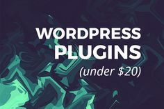 Upgrade your WordPress site for under $20 with these plugins