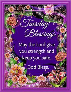 Tuesday Blessings. God Bless!!