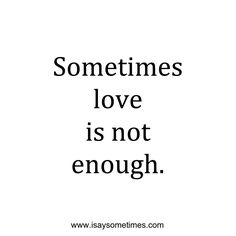 Sometimes love is not enough.