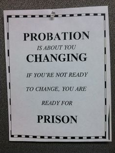 Probation = Change ~ Life sure isn't a full time vacation. What would we learn without challenges. Work Memes, Work Quotes, Work Humor, Criminal Justice Major, Prison Quotes, Probation Officer, Law Enforcement Jobs, Prison Life, Future Jobs