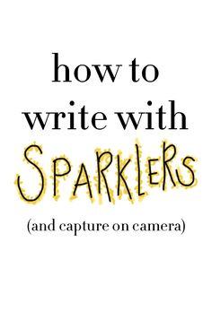 sparkler writing!