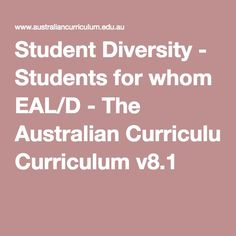 Student Diversity - Students for whom EAL/D - The Australian Curriculum v8.1