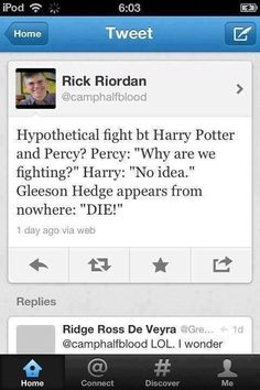 "Percy Jackson and Harry Potter Rick Riordan and then Gleason Hege appears out of nowhere and says: ""die!"""