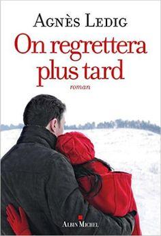 Amazon.fr - On regrettera plus tard - Agnès Ledig - Livres