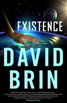 David Brin's latest novel, Existence, provides a compelling glimpse into the future of journalism.
