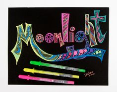 Neon colors of Gelly Roll Moonlight pens POP!  Artwork courtesy of Sharon Silver