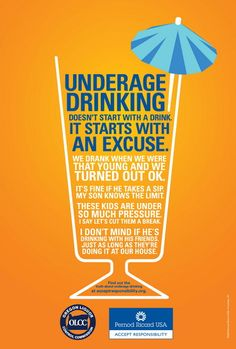 Underage Drinking Starts With An Excuse. Once you give your children the okay to underage drink with you what makes you think that they will stop when they are with their friends? Giving your children the okay to drink is just setting them up to make poor decisions later on in life.