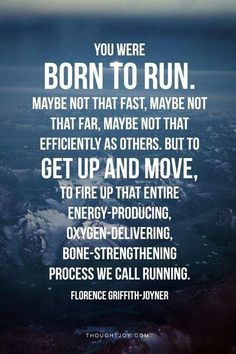 """I love to run because it builds """"character!"""""""