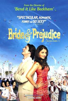 """Bride and Prejudice"" (2004)  ""Jane Austen's Pride and Prejudice gets a Bollywood treatment."" from www.imbd.com"