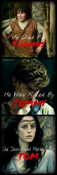 Il est mort pour Thomas Il a été tué par Tommy Elle s'est sacrifiée pour Tom