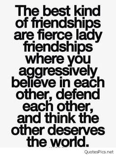The-best-kind-of-friendships-are-fierce-lady-friendships.jpg (478×638)