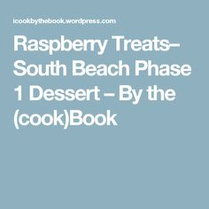 Raspberry Treats– South Beach Phase 1 Dessert – By the (cook)Book