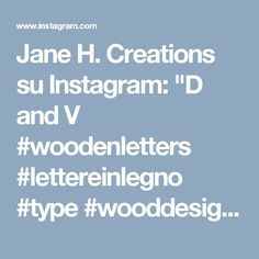 """Jane H. Creations su Instagram: """"D and V #woodenletters #lettereinlegno #type #wooddesign #artisan #oltrarno#K #rosso #red #woodenletters #wood #paint #instagood #iphoneonly #plants #driedflowers #rouge #cappa #font #type #alfabeto #alphabet #handmade #craft #artigianatofiorentino #oltrarno #florence #Firenze #tuscany #madeinitaly #earlybird #creatoadarte #instatoscana"""""""