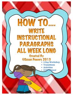 Writing instructional paragraphs becomes fun with this hilarious week long workshop.