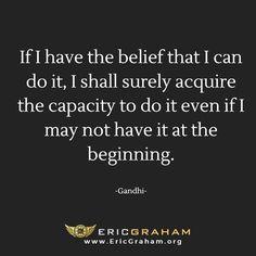 #EricGraham #quote #quotes #quotestoliveby #motivation #motivationalquotes #success #believeinyourself