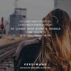 Visual Statements®️ Du liebst mich nicht du liebst mich einfach nicht. Du liebst mich nicht & deshalb lieb' ich dich jetzt auch nicht mehr! - Ado Kojo feat. Shirin David Sprüche / Zitate / Quotes / Verswand / Musik / Band / Artist / tiefgründig / nachdenken / Leben / Attitude / Motivation