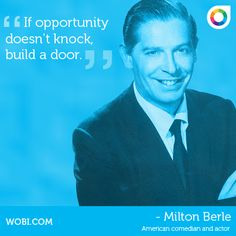 Milton Berle on opportunity
