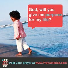 Prayer for purpose...  #pray #bible #prayer #inspiration #quote #jesus #typography #design   www.facebook.com/weprayamerica  www.youtube.com/newlifeamerica  www.instagram.com/prayamerica