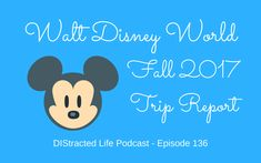 WDW Fall 2017 Trip Report 4 Parks in One Day Walt DIsney World Trip report on the dining plan.