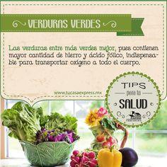Las verduras entre más verdes mejor.