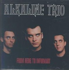 Precision Series Alkaline Trio - From Here to Infirmary