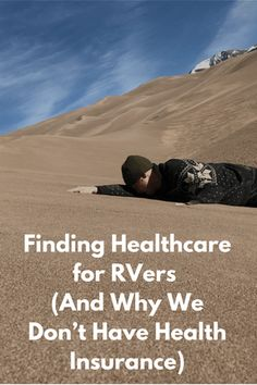 Finding Healthcare for RVers (And Why We Don't Have Health Insurance)