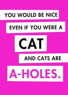 The cat truth. Share fun and flirty Studio INK cards online for free or visit a Hallmark Gold Crown store for more weirdness, whimsy and whatnot.