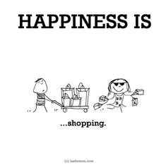 http://lastlemon.com/happiness/ha0148/ HAPPINESS IS...shopping.