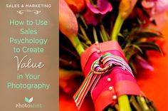 Pricing Your Photography: How to Use Sales Psychology to Create Value