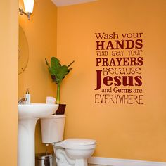 Wash Your Hands and Say Your Prayers Wall by ChristianWallDecals, $45.00