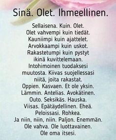 Hyvää naistenviikkoa  #naistenviikko #naiset #memyselfandi #onnellinen #onni #uskoitseesi #kesä #summer #heinäkuu #july Happy Quotes, Love Quotes, Inspirational Quotes, Text Quotes, Lyric Quotes, Insightful Quotes, Think, Bad Feeling, Happy Moments