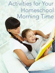 Here are some activities for your homeschool morning time.