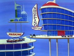 The Jetson's Shopping Center - Googie Architecture