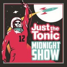 Just the Tonic Comedy Club – Midnight Show | Comedy | Edinburgh Festival Fringe