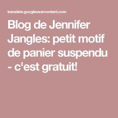 Blog de Jennifer Jangles: petit motif de panier suspendu - c'est gratuit!