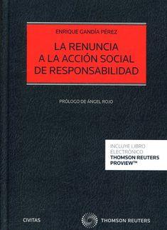 La renuncia a la acción social de responsabilidad / Enrique Gandía Pérez ; prólogo, Ángel Rojo