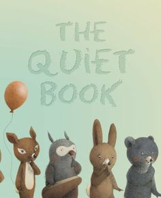85 best Illustrated Books images on Pinterest   Children s books     The Quiet Book padded board book by Deborah Underwood