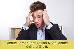 Midlife Career Change Can Mean Midlife Culture Shock - Social-Hire