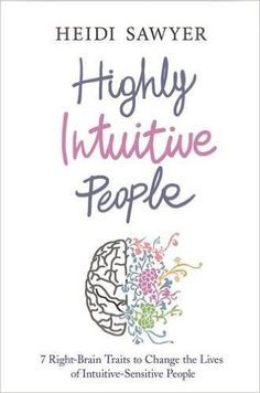 Highly Intuitive People: 7 Right-Brain Traits To Change The Lives Of Intuitive-Sensitive People: Amazon.de: Heidi Sawyer: Fremdsprachige Bücher
