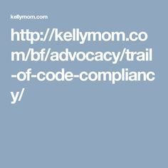 http://kellymom.com/bf/advocacy/trail-of-code-compliancy/