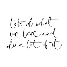 """Let's do what we love and do a lot of it""... Couldn't have said it better ourselves #goodvibes via @pen_friend"