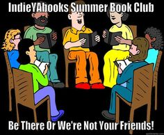 IndieYAbooks Summer Book Club - INDIEYABOOKS SUMMER BOOK CLUB BE THERE OR WE'RE NOT YOUR FRIENDS! Misc
