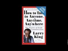 How to Talk to Anyone, Anytime, Anywhere The Secrets of Good Communication by Larry King - YouTube